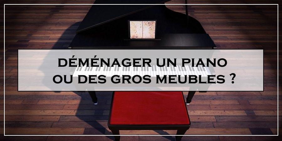 déménager un piano ou des gros meubles
